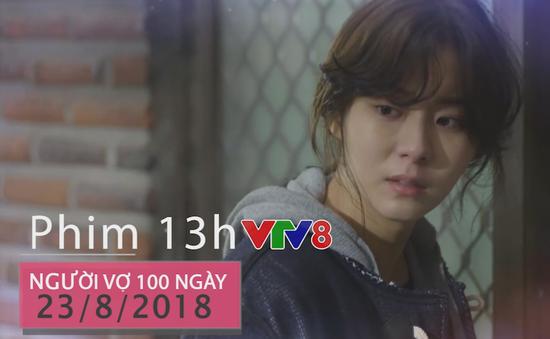 """Phim truyện 13h """"Người vợ 100 ngày"""" - Câu chuyện tình yêu đẫm nước mắt"""