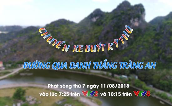 """Chuyến xe buýt kỳ thú: """"Đường qua danh thắng Tràng An"""" (11/8 lúc 7h25 trên VTV2; 10h25 trên VTV8)"""