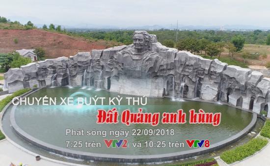 """Chuyến xe buýt kỳ thú: """"Đất Quảng anh hùng"""" (07h25 trên VTV2; 10h25 trên VTV8 thứ Bảy, 22/9)"""