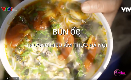 Bún ốc: Thương hiệu ẩm thực Hà Nội
