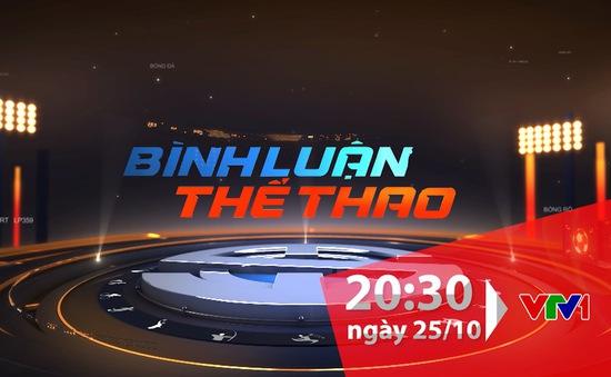 Bình luận thể thao ngày 25/10: Sanna Khánh Hoà BVN xuống hạng và những chuyện khi V.League 2019 kết thúc