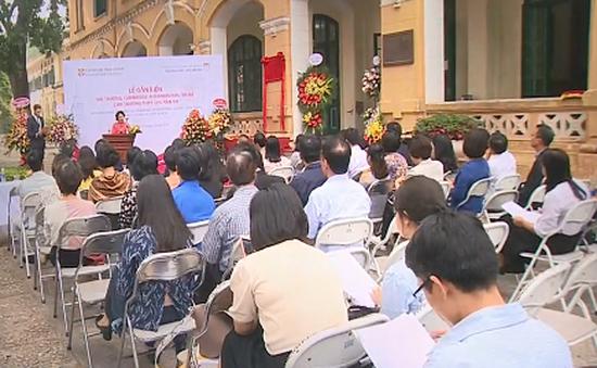 Trường công lập Việt Nam đầu tiên trở thành trường thành viên Cambridge