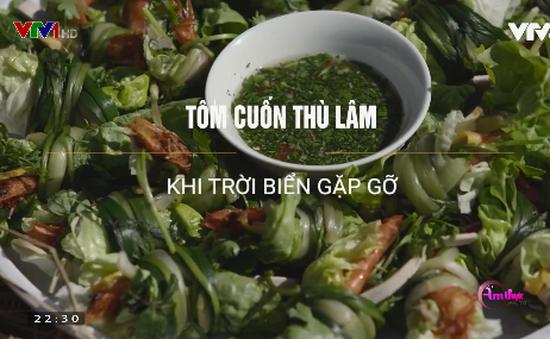 Tôm cuốn Thù Lâm: Món ngon bổ dưỡng bạn không thể chối từ