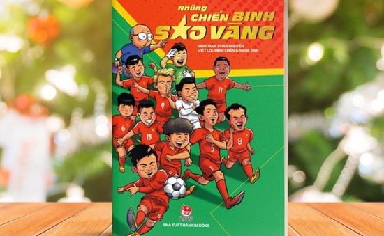 Sắp ra mắt sách về Đội tuyển Bóng đá Việt Nam