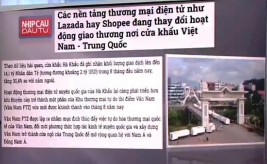 Các sàn TMĐT thay đổi hoạt động giao thương ở cửa khẩu Việt - Trung