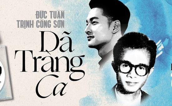 Đức Tuấn ra album nhân kỷ niệm 80 năm ngày sinh nhạc sĩ Trịnh Công Sơn