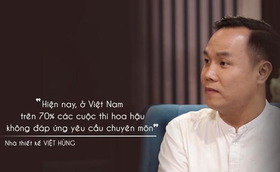Nhà thiết kế Việt Hùng kể chuyện mua giải tại các cuộc thi sắc đẹp