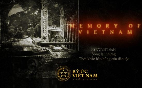 Ký ức Việt Nam: Sống dậy những thời khắc hào hùng của cả dân tộc