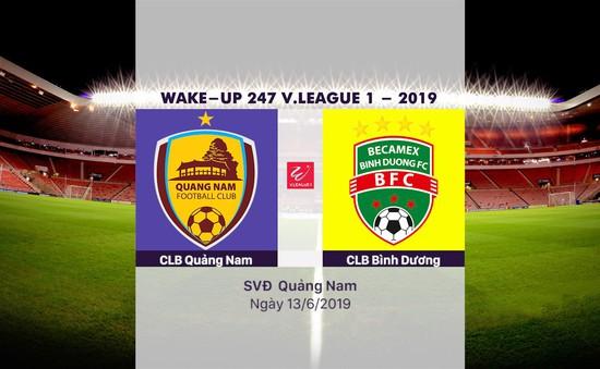 VIDEO Highlights: CLB Quảng Nam 1-2 Becamex Bình Dương (Vòng 13 Wake-up 247 V.League 1-2019)
