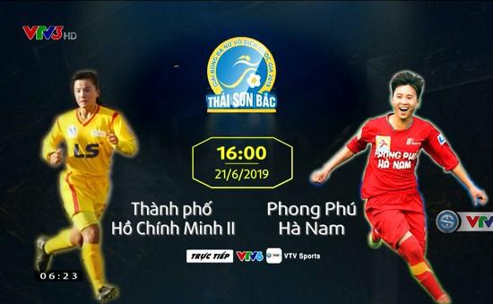 16h00 hôm nay (21/6) trực tiếp bóng đá nữ, CLB TP Hồ Chí Minh II vs Phong Phú Hà Nam