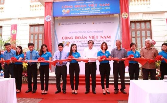 """Khai mạc triển lãm """"Công đoàn Việt Nam – 90 năm xây dựng và phát triển"""""""