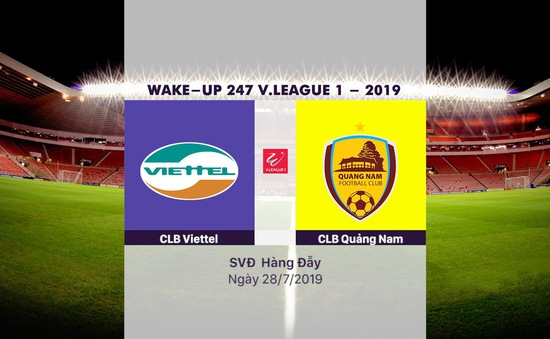 VIDEO Highlight: CLB Viettel 1-1 CLB Quảng Nam (Vòng 18 Wake-up 247 V.League 1-2019)