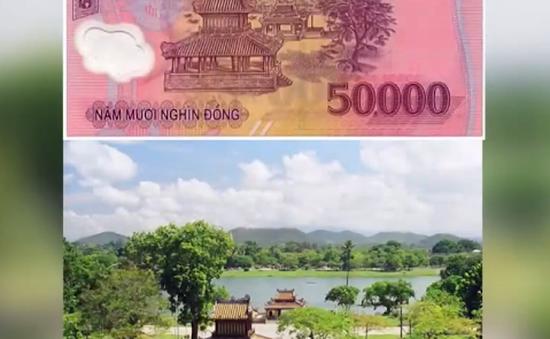 Ký ức về địa danh Huế trên tờ tiền Việt Nam