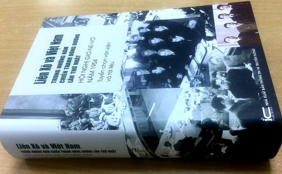 """Ra mắt sách """"Liên Xô và Việt Nam trong chiến tranh Đông Dương lần thứ nhất - Hội nghị Giơ-ne-vơ năm 1954"""" bản tiếng Việt"""