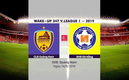 VIDEO Highlights: CLB Quảng Nam 1-4 SHB Đà Nẵng (Vòng 23 Wake-up 247 V.League 1-2019)