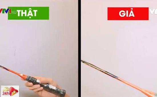 Cách phân biệt vợt cầu lông làm giả thương hiệu