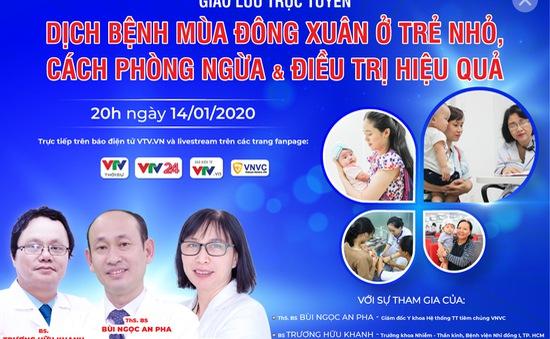 Tư vấn trực tuyến: Dịch bệnh mùa Đông Xuân ở trẻ nhỏ, cách phòng ngừa và điều trị hiệu quả