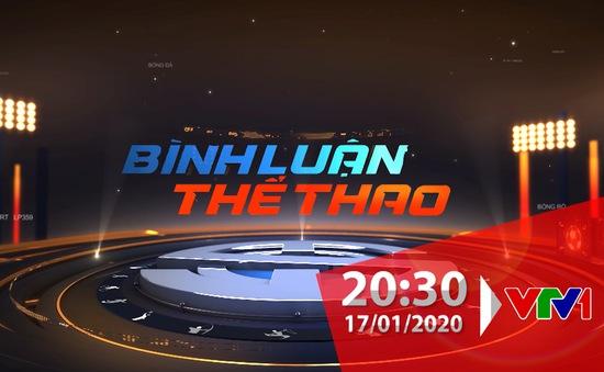 Bình luận thể thao ngày 17/1/2020: Nhìn lại hành trình của U23 Việt Nam tại VCK U23 châu Á 2020