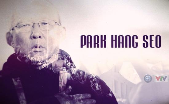 VTV Đặc biệt - Park Hang-seo: Những câu chuyện chưa kể