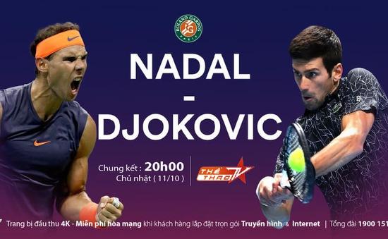 Nadal và Djokovic: Chung kết trong mơ tại Roland Garros 2020 (20h, 11/10)