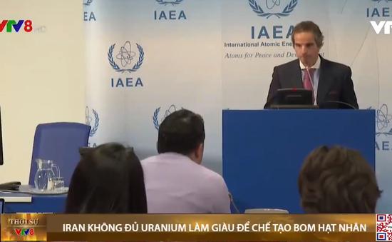 IAEA khẳng định Iran hiện không có đủ uranium làm giàu để chế tạo bom hạt nhân