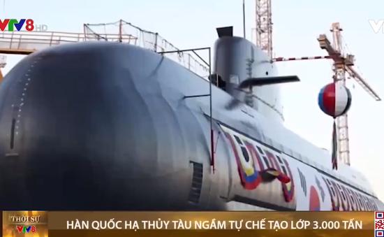 Hàn Quốc hạ thủy tàu ngầm tự chế tạo lớp 3.000 tấn trang bị tên lửa đạn đạo