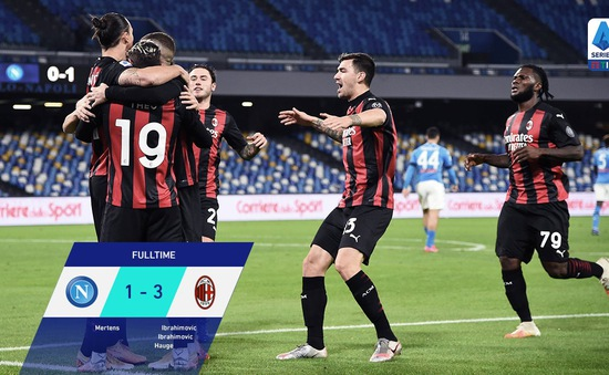 Napoli 1-3 AC Milan: Ibrahimovic lập kỷ lục, AC Milan dẫn đầu trên BXH