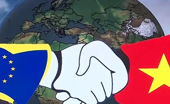Hiệp định EVFTA sẽ nâng tầm quan hệ kinh tế 30 năm giữa Việt Nam - EU