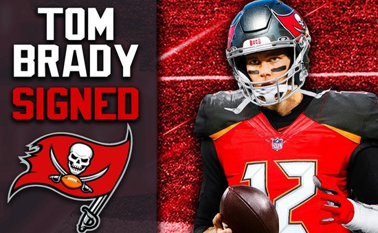 Huyền thoại bóng bầu dục Tom Brady chuyển tới Tampa Bay Buccaneers