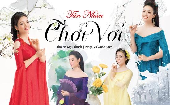 """Tân Nhàn ra mắt MV """"Chơi vơi"""" mừng ngày 8/3"""