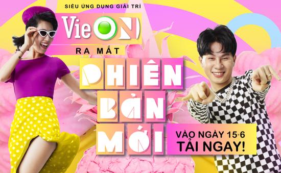Ứng dụng VieON ra mắt phiên bản mới với nhiều nội dung giải trí hấp dẫn