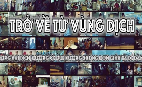 """VTV Đặc biệt - Trở về từ vùng dịch: """"Trong đại dịch, đường về quê hương không đơn giản và dễ dàng"""""""