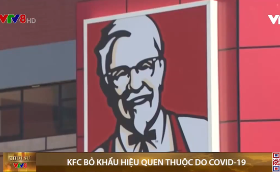 KFC bỏ khẩu hiệu quen thuộc do COVID-19