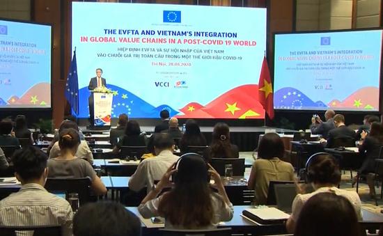 EVFTA thúc đẩy doanh nghiệp tham gia chuỗi giá trị toàn cầu