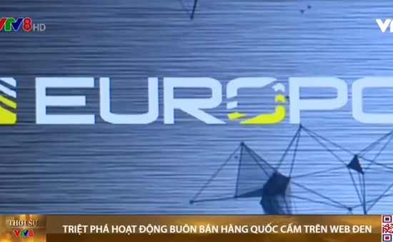 Europol triệt phá hoạt động buôn bán hàng quốc cấm trên web đen