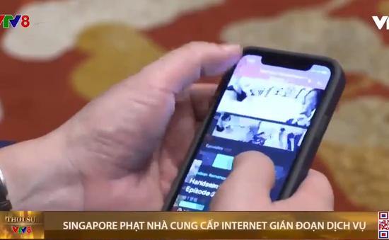 Singapore phạt nhà cung cấp internet gián đoạn dịch vụ