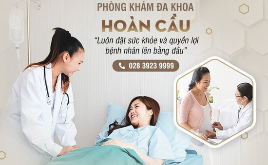 Phòng khám Đa khoa Hoàn Cầu - Địa chỉ khám bệnh phụ khoa uy tín tại quận 5, TP Hồ Chí Minh