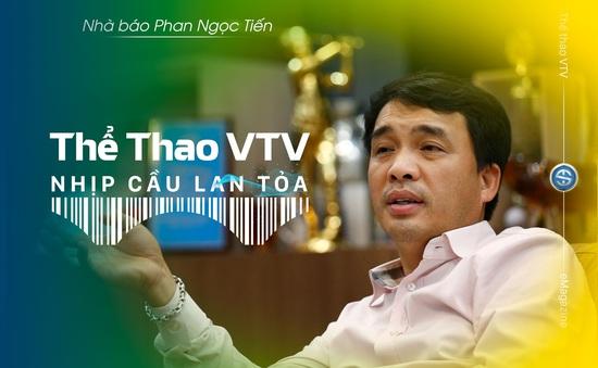 Thể Thao VTV - Nhịp cầu lan tỏa