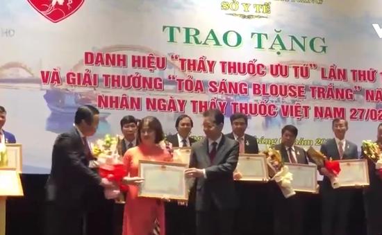 Đà Nẵng: Trao tặng danh hiệu Thầy thuốc ưu tú và giải thưởng Tỏa sáng blouse trắng