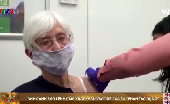 Anh cảnh báo lệnh cấm xuất khẩu vaccine của EU là 'phản tác dụng'