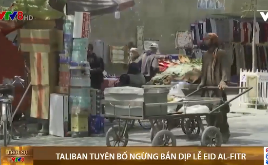 Taliban tuyên bố ngừng bắn dịp lễ Eid al-Fitr