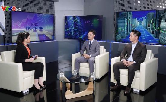 Talkshow mới trên VTV8: Phố tài chính - Thông tin chính thống, đa chiều và chuyên sâu