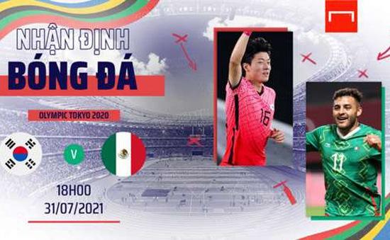 Hàn Quốc - Mexico: 18h00 hôm nay (31/7)   Tứ kết bóng đá nam Olympic Tokyo 2020