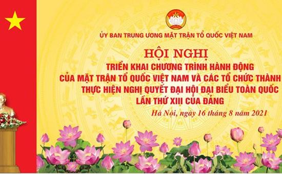 MTTQ Việt Nam tổ chức Hội nghị toàn quốc triển khai Chương trình hành động thực hiện Nghị quyết Đại hội Đảng