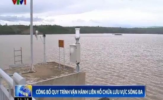 Công bố quy trình vận hành liên hồ chứa trên lưu vực sông Ba