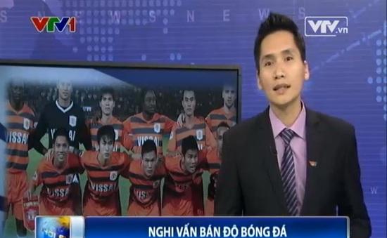 Vụ cầu thủ V.Ninh Bình bán độ: Người trong cuộc nói gì?
