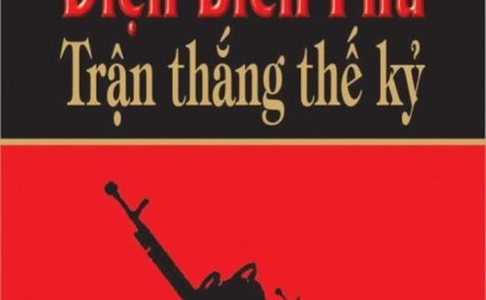 Hai cuốn sách đáng chú ý về Chiến thắng Điện Biên Phủ