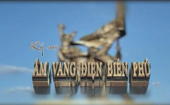 """Âm vang Điện Biên Phủ tập 10: """"Hồi ức người chiến thắng""""  (22h15, VTV1)"""
