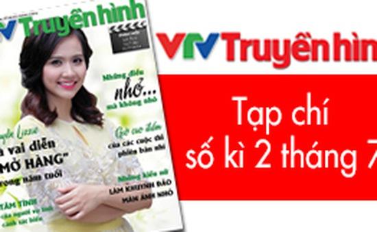 Tạp chí Truyền hình kì 2 tháng 7: Hấp dẫn loạt chương trình dành cho thiếu nhi