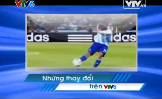 VTV6 thay đổi lịch phát sóng trong mùa World Cup